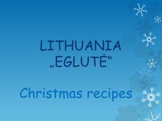 "LITHUANIA ""EGLUTĖ"""