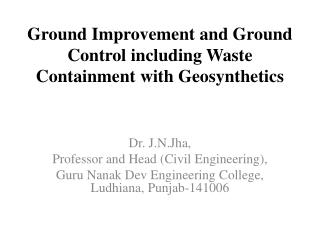 Ground Improvement  and Ground Control including Waste Containment with Geosynthetics