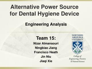 Alternative Power Source for Dental Hygiene Device