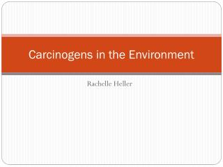 Carcinogens in the Environment