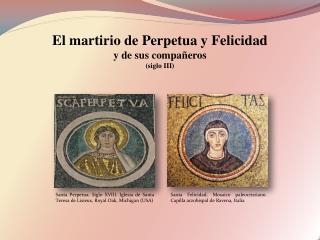 El martirio de Perpetua y Felicidad y de sus compañeros (siglo III)