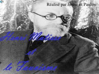 Henri Matisse  et  le Fauvisme