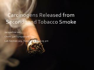 Carcinogens Released from Secondhand Tobacco Smoke