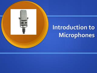 Introduction to Microphones
