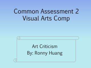 Common Assessment 2 Visual Arts Comp