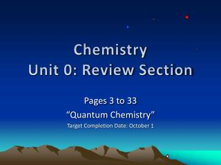 "Pages 3 to 33 ""Quantum Chemistry"" Target Completion Date: October 1"