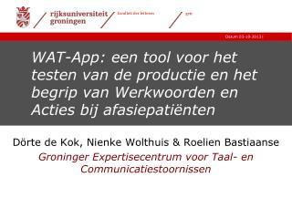 Dörte de Kok, Nienke  Wolthuis  &  Roelien  Bastiaanse