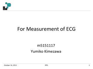 For Measurement of ECG