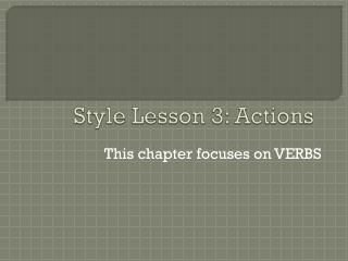 Style Lesson 3: Actions