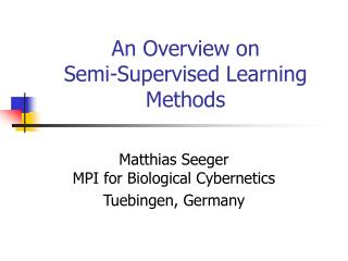 An Overview on Semi-Supervised Learning Methods