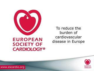 To reduce the burden of cardiovascular disease in Europe