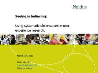 Seeing is believing:  Using  systematic observations in user experience research.