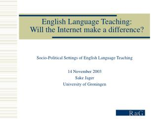 English Language Teaching: Will the Internet make a difference