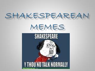 Shakespearean Memes