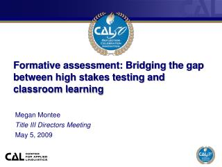Formative assessment: Bridging the gap between high stakes testing and classroom learning