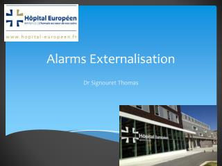 Alarms  Externalisation
