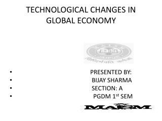 TECHNOLOGICAL CHANGES IN  GLOBAL ECONOMY