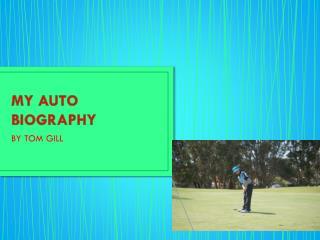 MY AUTO BIOGRAPHY