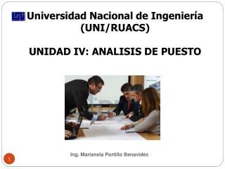 Universidad Nacional de Ingeniería ( UNI/RUACS) UNIDAD IV: ANALISIS DE PUESTO