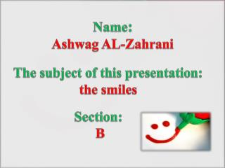 Name : Ashwag AL- Zahrani