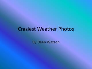 Craziest Weather Photos