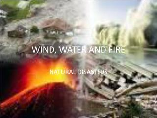 WIND, WATER AND FIRE