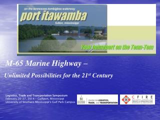 M-65 Marine  Highway – Unlimited  Possibilities for the 21 st  Century