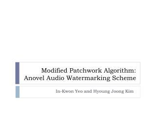 Modified Patchwork Algorithm:  Anovel  Audio Watermarking Scheme