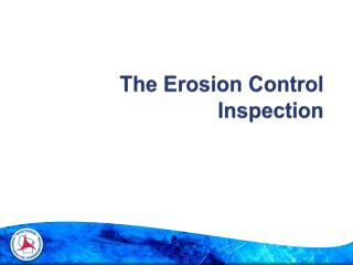 The Erosion Control Inspection