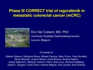 Phase III CORRECT trial of regorafenib in metastatic colorectal cancer ( mCRC )