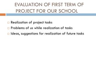 EVALUATION OF  FIRST  TERM OF PROJECT FOR OUR SCHOOL