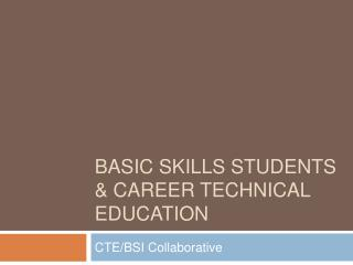 Basic skills students & career technical education
