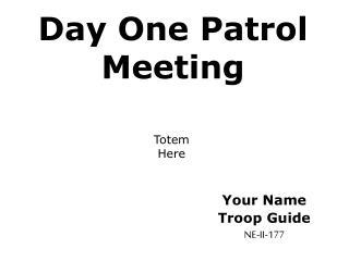 Day One Patrol Meeting