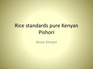 Rice standards pure Kenyan  Pishori