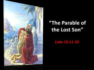 """""""The Parable of the Lost Son"""""""