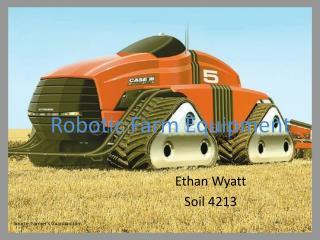Robotic Farm Equipment