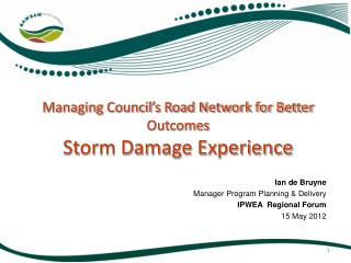 Managing Council's Road Network for Better Outcomes Storm Damage Experience