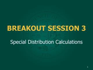 BREAKOUT SESSION 3