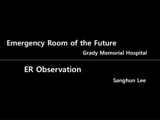 Emergency Room of the Future