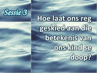 Sessie 3