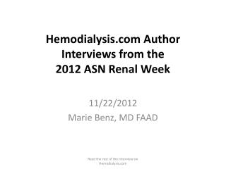 Hemodialysis  Author Interviews from the  2012 ASN Renal Week