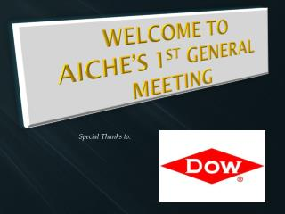 Welcome to AIChE's 1 st  General Meeting