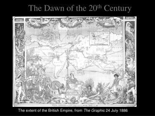 The Dawn of the 20th Century