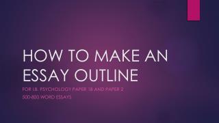 HOW TO MAKE AN ESSAY OUTLINE