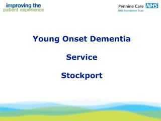 Young Onset Dementia   Service  Stockport