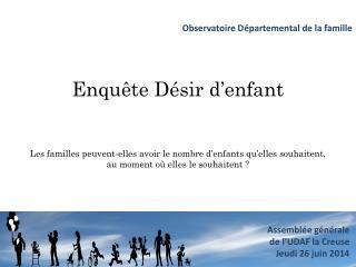 Observatoire  Départemental de la famille Enquête Désir d'enfant