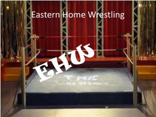 Eastern Home Wrestling