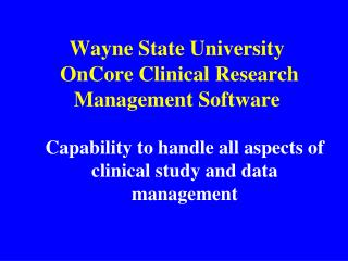 Wayne State University  OnCore  Clinical Research Management Software