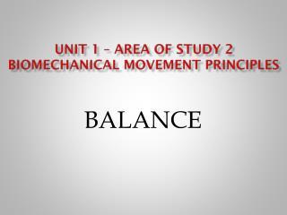 UNIT 1 � area of study 2 Biomechanical movement principles