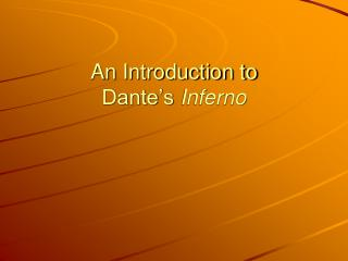 An Introduction to Dante's  Inferno